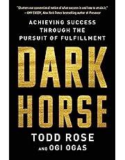 Dark Horse: Achieving Success Through the Pursuit of Fulfillment (English Edition)