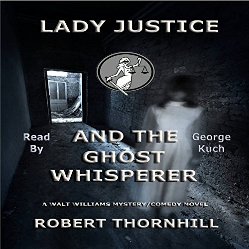 Lady Justice and the Ghost Whisperer audiobook cover art