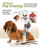 All-Breed Dog Grooming: Step-By-Step Illustrated Instructions (Revised Edition)