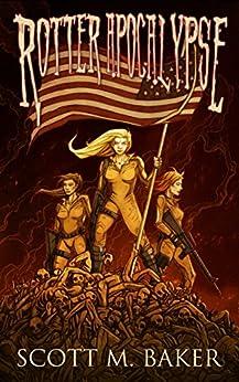 Rotter Apocalypse (Rotter World saga Book 3) by [Scott M. Baker]
