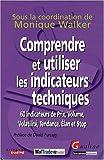 Comprendre et utiliser les indicateurs techniques - 60 indicateurs de prix, volume, volatilité, tendance, élan et stop