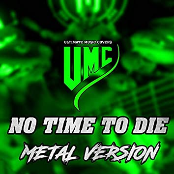 No Time To Die (Metal Version)