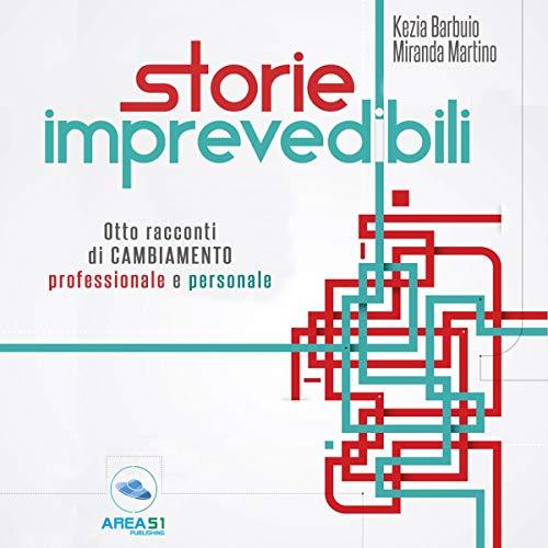 Storie imprevedibili: Otto racconti di cambiamento professionale e personale copertina