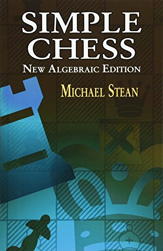 Simple Chess: New Algebraic Edition (Dover Chess)の詳細を見る