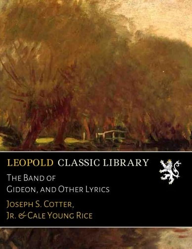 くしゃくしゃ政令リレーThe Band of Gideon, and Other Lyrics