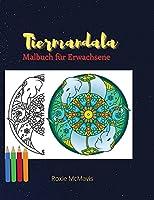 Tiere Mandala Malbuch fuer Erwachsene: Perfektes Buch zur Entspannung und zum Stressabbau Buch fuer Erwachsene und Senioren - 45 Schoene Tiere Mandala fuer Sie