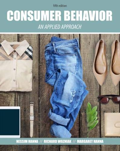 Compare Textbook Prices for Consumer Behavior: An Applied Approach 5 Edition ISBN 9781524905576 by Nessim Hanna,Richard Wozniak,Margaret Hanna