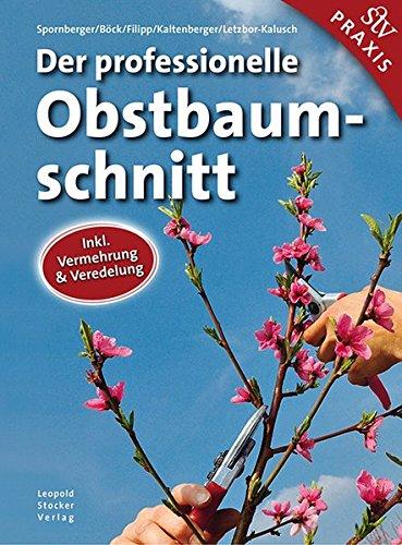 Stocker Leopold Verlag Der professionelle Obstbaumschnitt - Inkl Bild