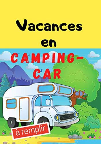 Vacances en Camping-Car à Remplir: Pour camping-caristes afin de noter les souvenirs de voyage et et les renseignements pratiques de votre voyage | ... Bord adapté aux escapades en caravane ou van