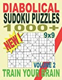 1000+ Diabolical Sudoku Puzzles 9x9 Volume 2 Train Your Brain: Sudoku puzzle book for adults, Sudoku Puzzles with Solutions,Sudoku Puzzles For Adults, ... Sudoku Activity Book, Sudoku With Answers