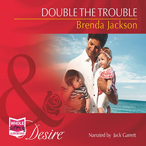 Double the Trouble                   By:                                                                                                                                 Maureen Child                               Narrated by:                                                                                                                                 Jack Garrett                      Length: 6 hrs and 1 min     1 rating     Overall 5.0