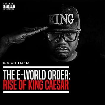 The E-World Order: Rise of King Caesar
