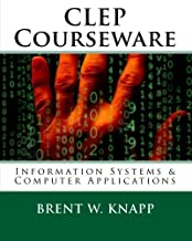 CLEP Courseware: Information Systems & Computer Applications by Brent W. Knapp (2010-02-18)