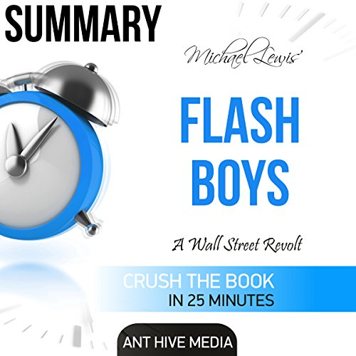Michael Lewis' Flash Boys: A Wall Street Revolt Summary audiobook cover art
