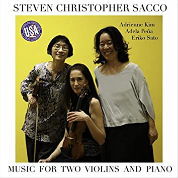 Steven Christopher Sacco: Music, for Two Violins and Piano