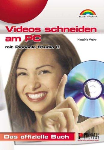 Videos schneiden am PC . mit Pinnacle Studio 8 - Das offizielle Buch (Sonstige Bücher M+T)