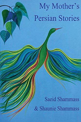 Compare Textbook Prices for My Mother's Persian Stories: Folk tales for all ages in English and Farsi  ISBN 9789657238301 by Shammass, Saeid,Shammass, Shaunie
