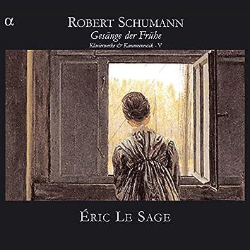 Schumann: Gesänge der Frühe - Klavierwerke & Kammermusik V