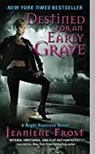 Destined for an Early Grave: A Night Huntress Novel by Frost, Jeaniene (2009) Mass Market Paperback