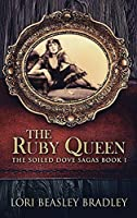 The Ruby Queen (The Soiled Dove Sagas)