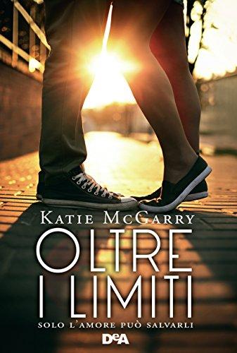 Oltre i limiti: Solo l'amore può salvarli (Pushing the limits Vol. 1)