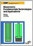Biosensors: Fundamentals, Technologies and Applications (G B F MONOGRAPHS) - R D Schmid