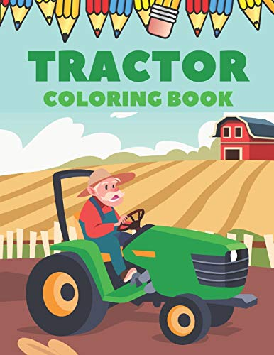 Tractor Coloring Book: Tractor Activity Book for Toodler Boys - Simple Impages...