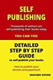 Self-publishing / Detailed step by step guide (English Edition)