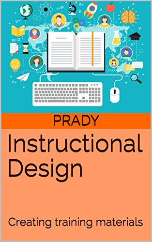 Instructional Design Creating Training Materials Kindle Edition By M Prady Reference Kindle Ebooks Amazon Com