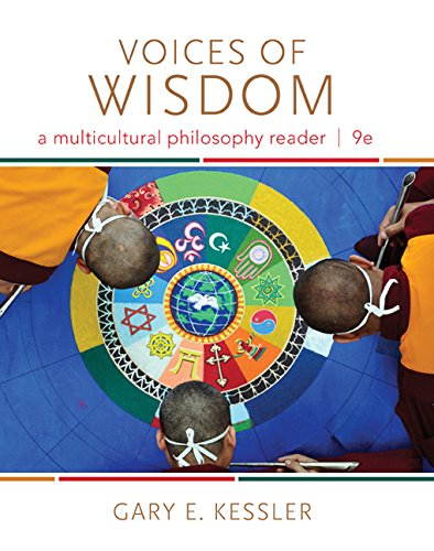 Compare Textbook Prices for Voices of Wisdom: A Multicultural Philosophy Reader 9 Edition ISBN 9781285874333 by Kessler, Gary E.