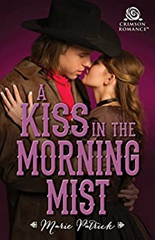 A Kiss in the Morning Mist (MacDermott Brothers) by [Marie Patrick]