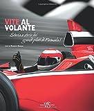 Vite al volante: Storia e storie dei più grandi piloti di Formula 1...