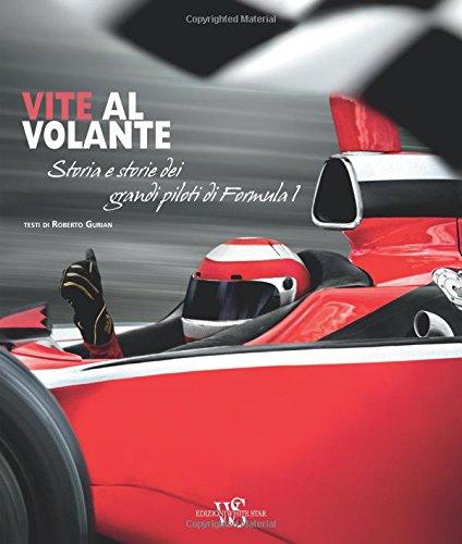 Vite al volante: Storia e storie dei più grandi piloti di Formula 1