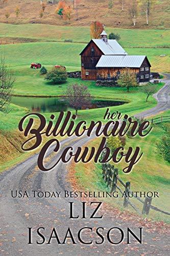 Her Billionaire Cowboy: Christian Cowboy Romance (Steeple Ridge Romance Book 1)