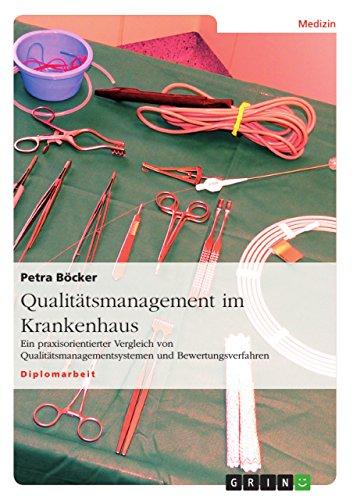 Qualitätsmanagement im Krankenhaus: Ein praxisorientierter Vergleich von Qualitätsmanagementsystemen und Bewertungsverfahren