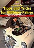 Praxishandbuch Tipps und Tricks für Oldtimer-Fahrer (VLB Reihenkürzel: SO997 - Edition Oldtimer Markt)