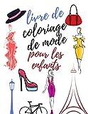 Livre de Coloriage de Mode Pour les Enfants: 20 pages de coloriage amusantes pour les filles, les enfants et les adolescents avec un style de mode beauté magnifique et d'autres dessins mignons