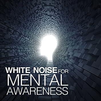 White Noise for Mental Awareness