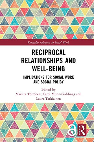 Reciprocal Relationships and Well-being: Implications for Social Work and Social Policy (Routledge Advances in Social Work)