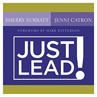Just Lead!     A No-Whining, No-Complaining, No-Nonsense Practical Guide for Women Leaders in the Church              By:                                                                                                                                 Sherry Surratt,                                                                                        Jenni Carton                               Narrated by:                                                                                                                                 Sherry Surratt,                                                                                        Jenni Carton                      Length: 5 hrs and 13 mins     Not rated yet     Overall 0.0