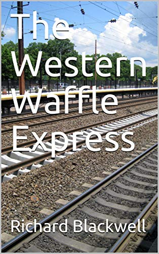 The Western Waffle Express (English Edition)
