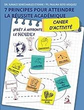 Sept Principes Pour Atteindre La Réussite Académique: Cahier d'activité (French Edition)