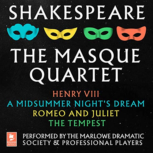 Shakespeare: The Masque Quartet: Henry VIII, A Midsummer Night's Dream, Romeo and Juliet, The Tempest cover art