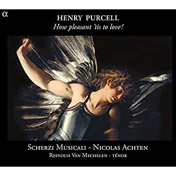 Purcell: How Pleasant 'tis to Love!