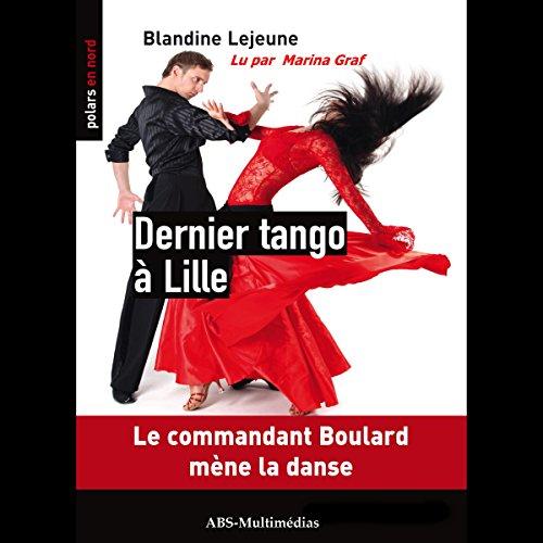 Couverture de Dernier tango à Lille (Commandant de police Boulard 1)