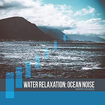 Water Relaxation: Ocean Noise