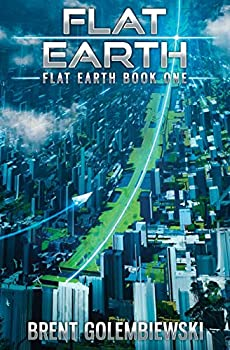 Flat Earth  Book One of the Flat Earth Trilogy