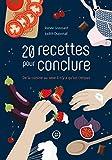 20 RECETTES POUR CONCLURE - DE LA CUISINE AU SEXE IL N'Y A Q (French Edition)