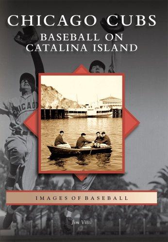 Chicago Cubs: Baseball on Catalina Island (Images of Baseball)