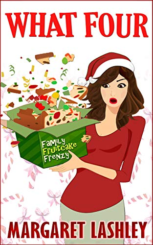 What Four: Family Fruitcake Frenzy (Val Fremden Mysteries Book 4)